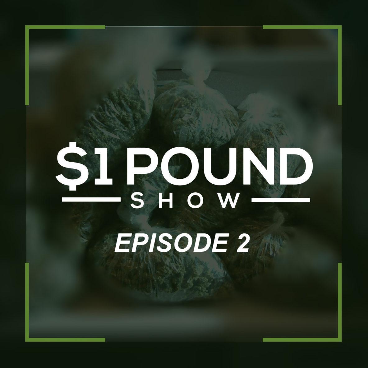 $1 Dollar Pound Episode 2
