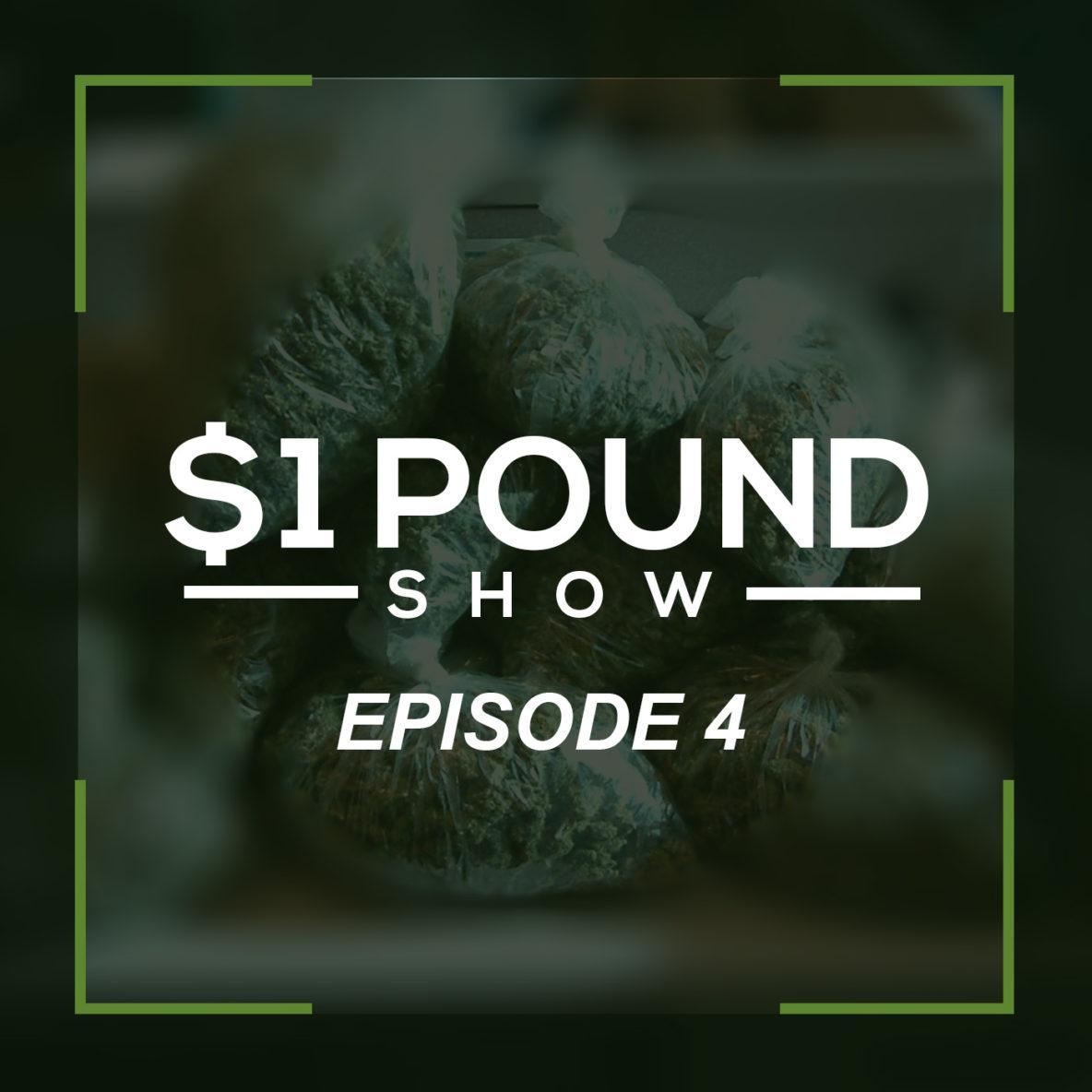 $1 Dollar Pound Episode 4